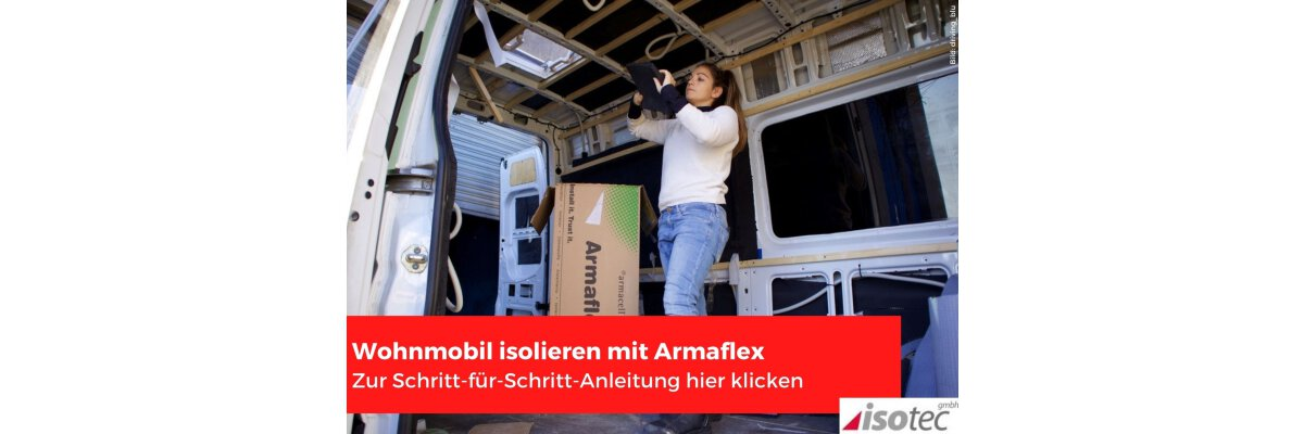 mobile home insulation - Insulating motorhomes with Armaflex | Campervan conversion | Van insulation